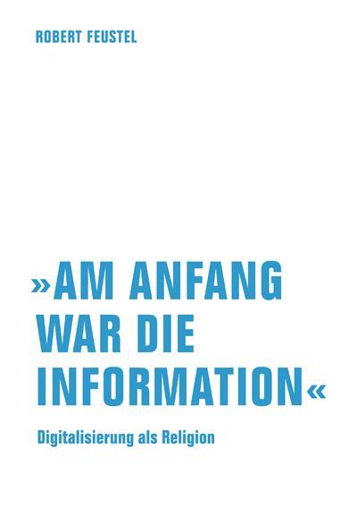 Cover-Bild »Am Anfang war die Information«