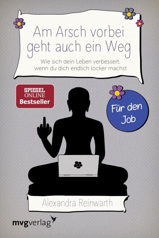 Cover-Bild Am Arsch vorbei geht auch ein Weg – Für den Job