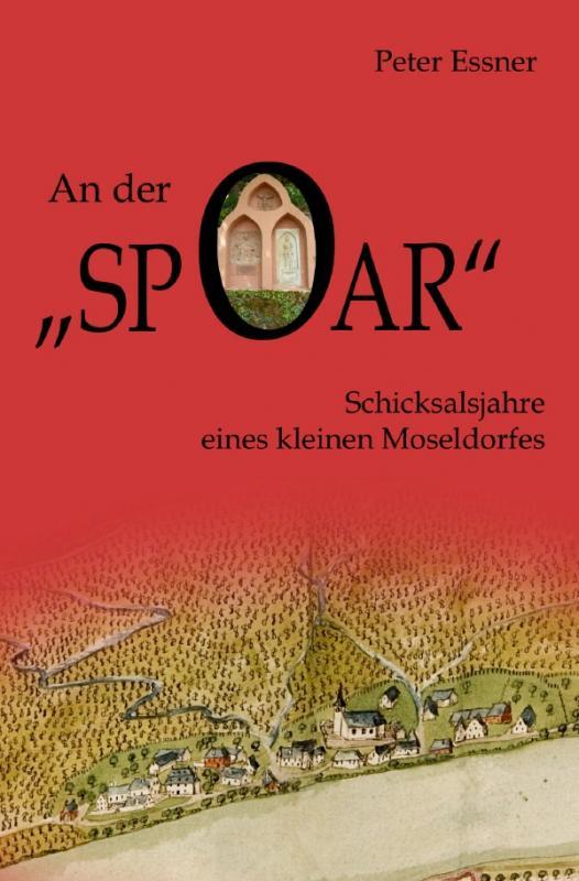 Cover-Bild An der Spoar - Schicksalsjahre eines kleinen Moseldorfes