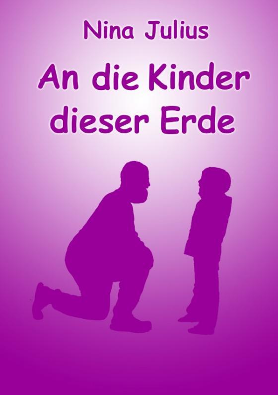 Cover-Bild An die Kinder dieser Erde