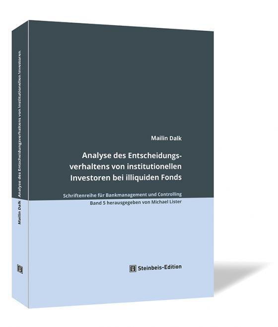 Cover-Bild Analyse des Entscheidungsverhaltens von institutionellen Investoren bei illiquiden Fonds
