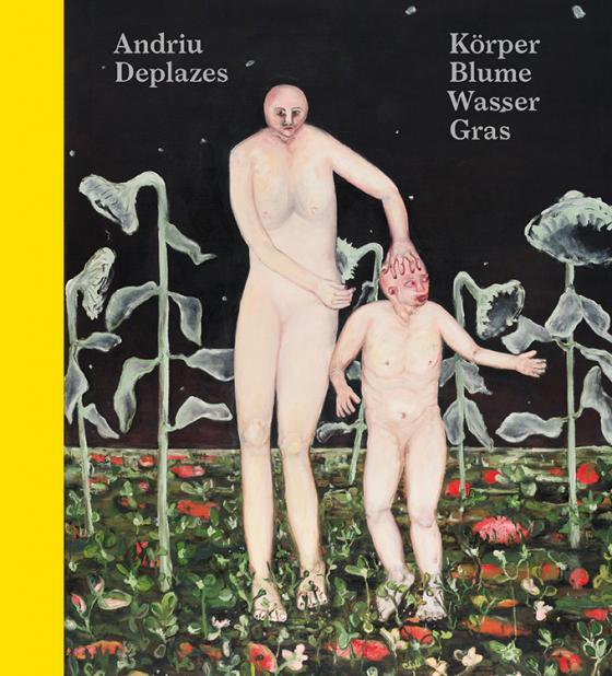 Cover-Bild Andriu Deplazes – Körper.Blume.Wasser.Gras