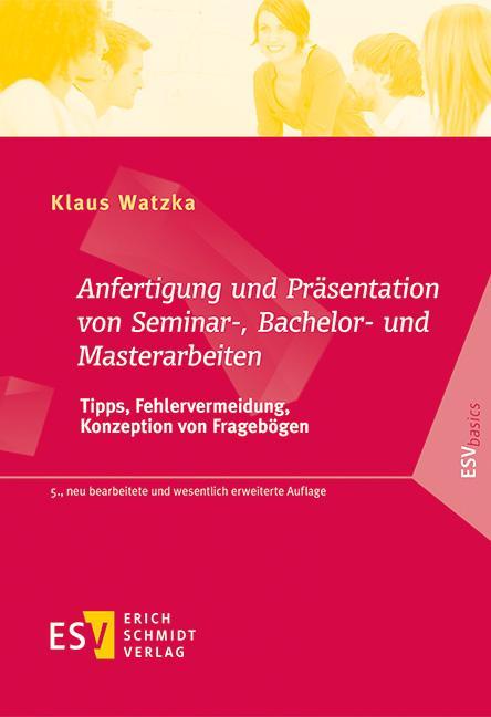Cover-Bild Anfertigung und Präsentation von Seminar-, Bachelor- und Masterarbeiten