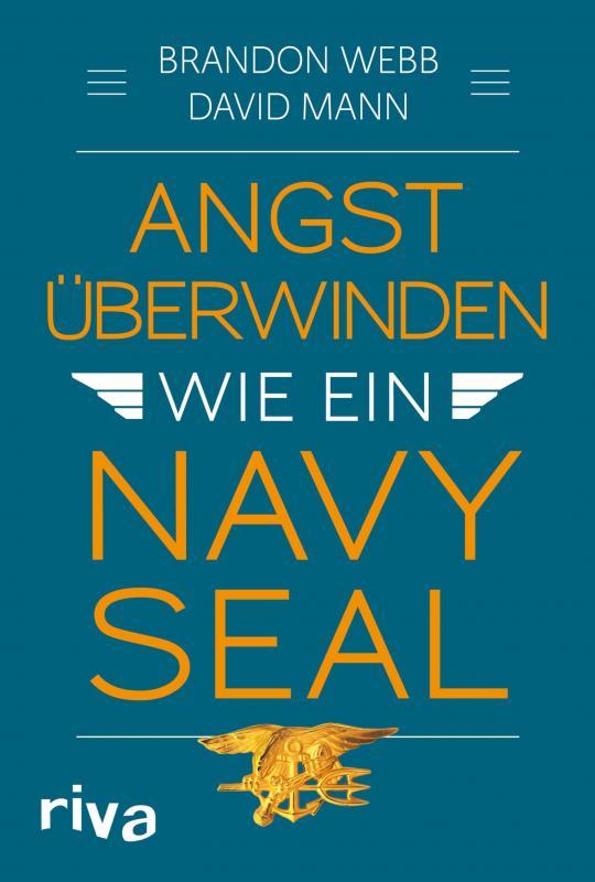 Cover-Bild Angst überwinden wie ein Navy SEAL