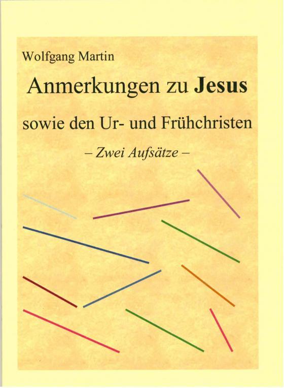 Cover-Bild Anmerkungen zu Jesus sowie den Ur- und Frühchristen