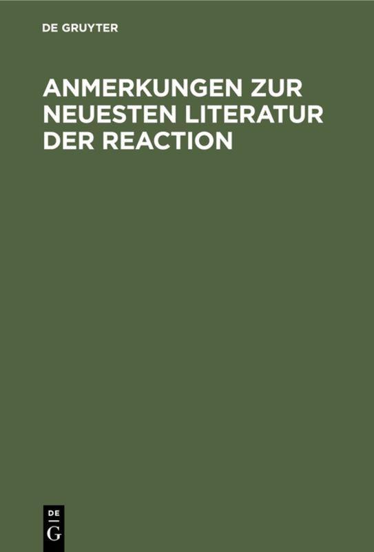 Cover-Bild Anmerkungen zur neuesten Literatur der Reaction
