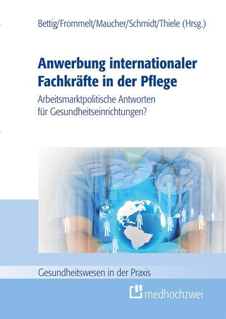Cover-Bild Anwerbung internationaler Fachkräfte in der Pflege