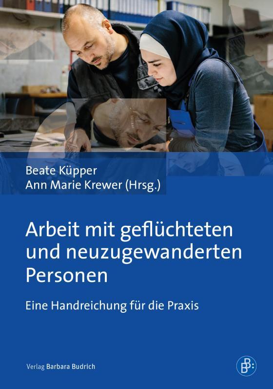 Cover-Bild Arbeit mit geflüchteten und neuzugewanderten Personen