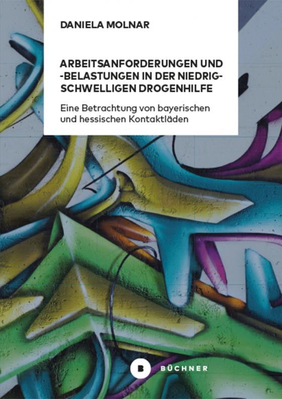Cover-Bild Arbeitsanforderungen und -belastungen in der niedrigschwelligen Drogenhilfe