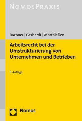 Cover-Bild Arbeitsrecht bei der Umstrukturierung von Unternehmen und Betrieben