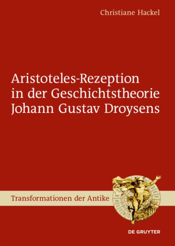Cover-Bild Aristoteles-Rezeption in der Geschichtstheorie Johann Gustav Droysens
