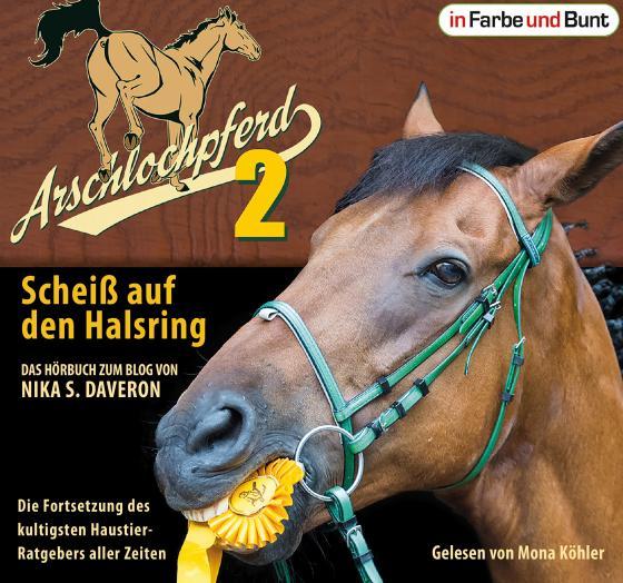 Cover-Bild Arschlochpferd 2 - Scheiß auf den Halsring