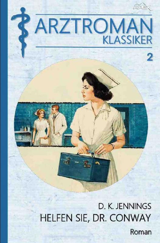 Cover-Bild ARZTROMAN-KLASSIKER, Band 2: HELFEN SIE, DR. CONWAY