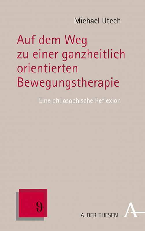 Cover-Bild Auf dem Weg zu einer ganzheitlich orientierten Bewegungstherapie