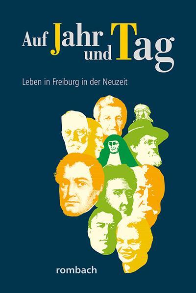 Cover-Bild Auf Jahr und Tag – Leben in Freiburg in der Neuzeit