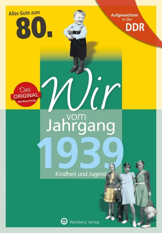 Cover-Bild Aufgewachsen in der DDR - Wir vom Jahrgang 1939 - Kindheit und Jugend: 80. Geburtstag