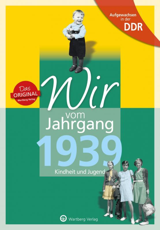Cover-Bild Aufgewachsen in der DDR - Wir vom Jahrgang 1939 - Kindheit und Jugend
