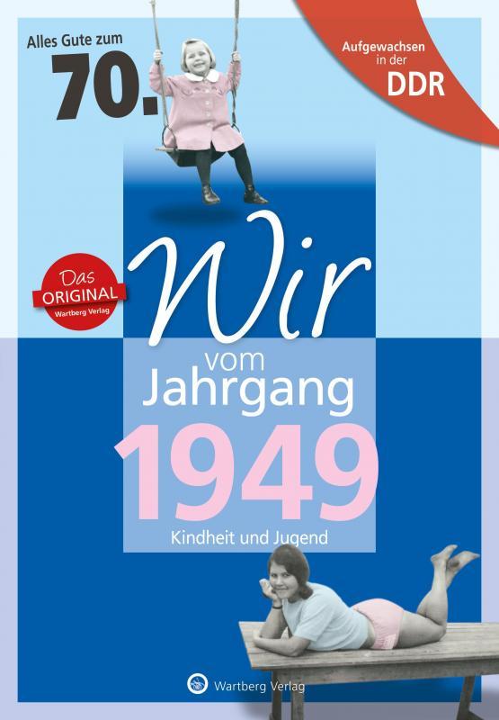 Cover-Bild Aufgewachsen in der DDR - Wir vom Jahrgang 1949 - Kindheit und Jugend: 70. Geburtstag