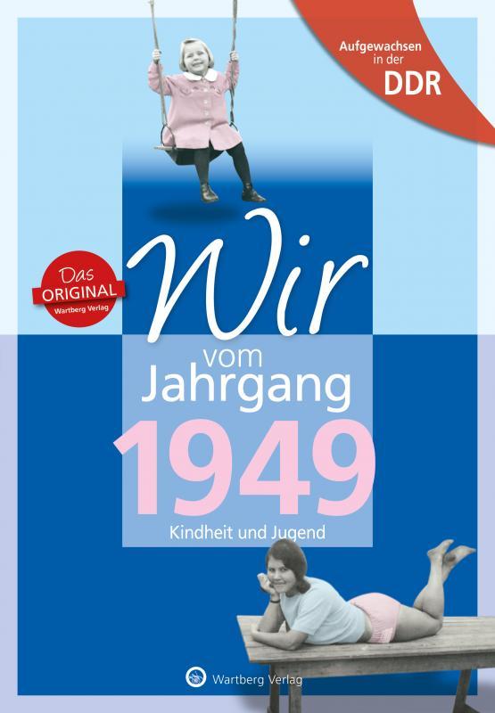 Cover-Bild Aufgewachsen in der DDR - Wir vom Jahrgang 1949 - Kindheit und Jugend