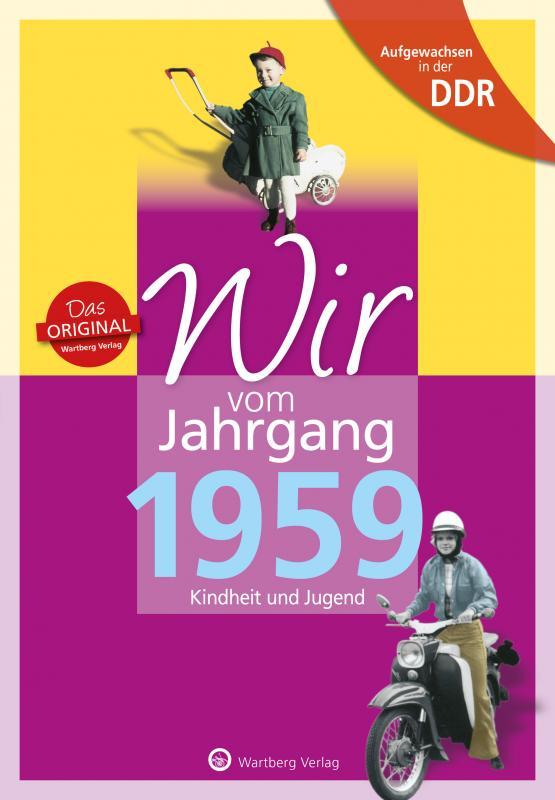 Cover-Bild Aufgewachsen in der DDR - Wir vom Jahrgang 1959 - Kindheit und Jugend