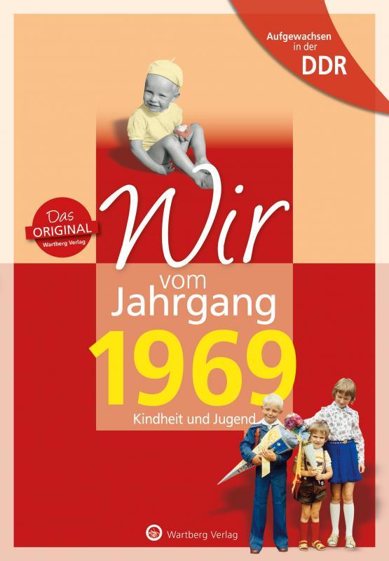 Cover-Bild Aufgewachsen in der DDR - Wir vom Jahrgang 1969 - Kindheit und Jugend: 50. Geburtstag