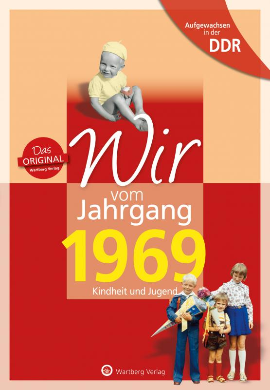 Cover-Bild Aufgewachsen in der DDR - Wir vom Jahrgang 1969 - Kindheit und Jugend