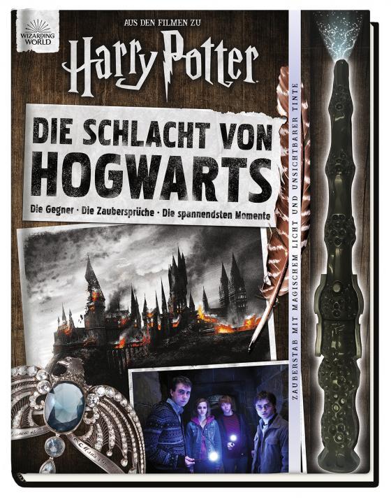 Cover-Bild Aus den Filmen zu Harry Potter: Die Schlacht von Hogwarts: Die Gegner - Die Zaubersprüche - Die spannendsten Momente