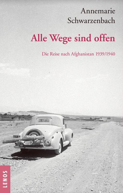 Cover-Bild Ausgewählte Werke von Annemarie Schwarzenbach / Alle Wege sind offen