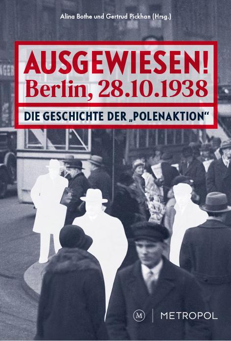 Cover-Bild Ausgewiesen! Berlin, 28. 10. 1938