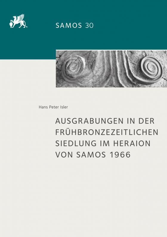 Cover-Bild Ausgrabungen in der frühbronzezeitlichen Siedlung im Heraion von Samos 1966