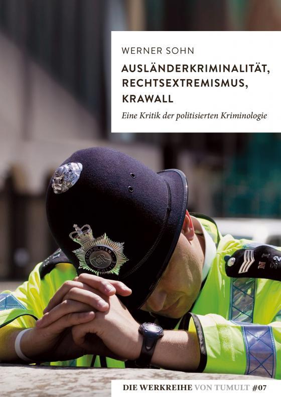 Cover-Bild Ausländerkriminalität, Rechtsextremismus, Krawall