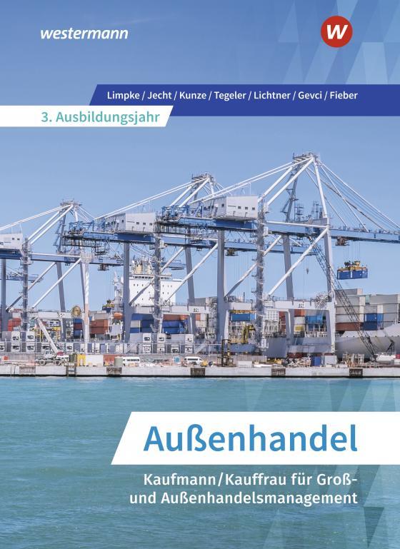 Cover-Bild Außenhandel / Außenhandel - Kaufmann/Kauffrau für Groß- und Außenhandelsmanagement 3. Ausbildungsjahr