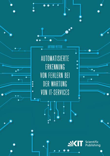 Cover-Bild Automatisierte Erkennung von Fehlern bei der Wartung von IT-Services