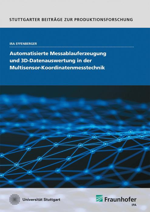 Cover-Bild Automatisierte Messablauferzeugung und 3D-Datenauswertung in der Multisensor-Koordinatenmesstechnik.