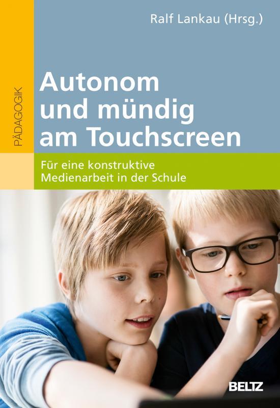 Cover-Bild Autonom und mündig am Touchscreen