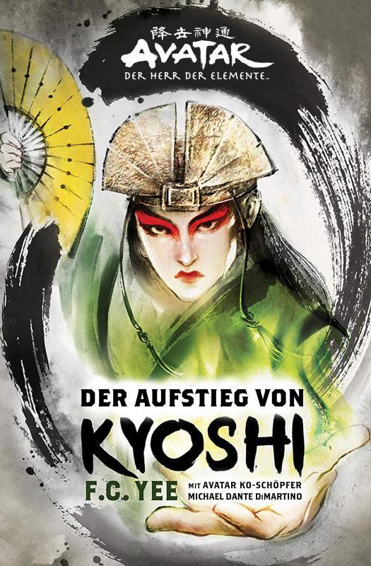 Cover-Bild Avatar - Der Herr der Element: Der Aufstieg von Kyoshi