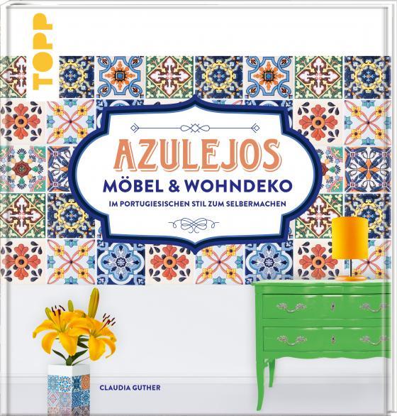 Cover-Bild Azulejos. Möbel und Wohndeko im portugiesischen Stil zum Selbermachen