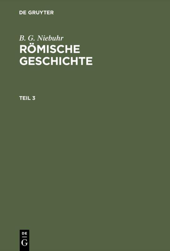 Cover-Bild B. G. Niebuhr: Römische Geschichte / B. G. Niebuhr: Römische Geschichte. Teil 3