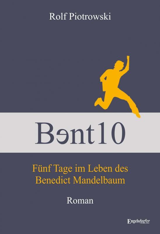 Cover-Bild Bɘnt10 - Fünf Tage im Leben des Benedict Mandelbaum