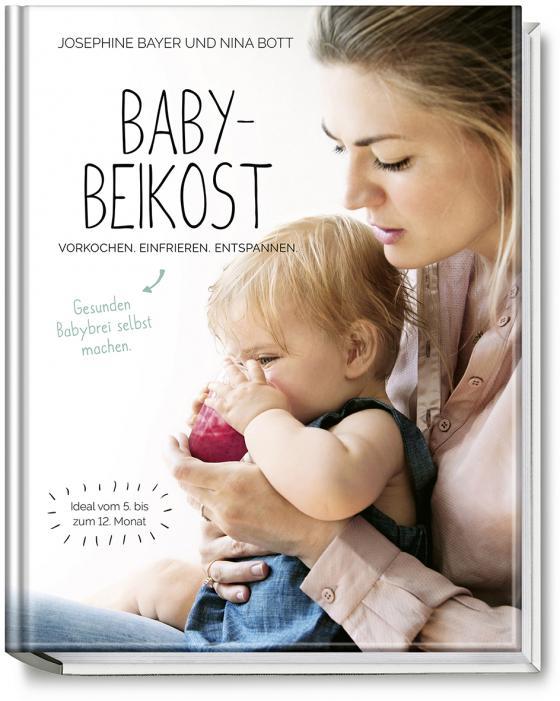 Cover-Bild Babybeikost – Vorkochen. Einfrieren. Entspannen.