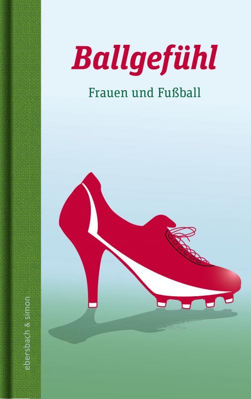 Cover-Bild Ballgefühl. Frauen und Fußball