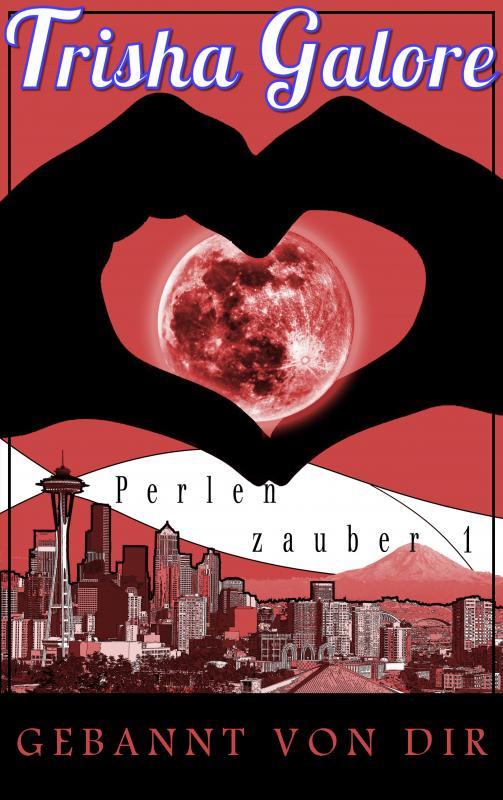 Cover-Bild Band 1 - Gebannt von dir - Perlenzauber-Trilogie