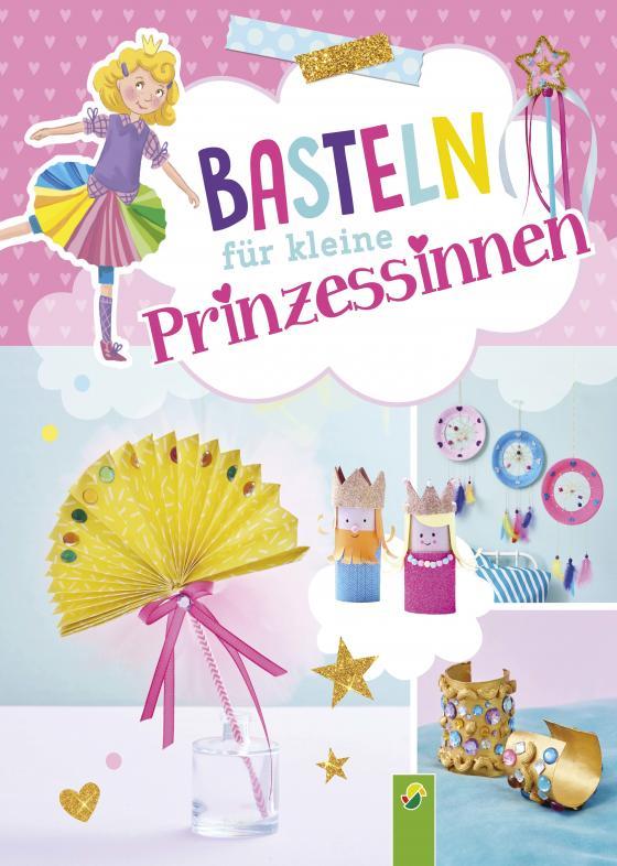 Cover-Bild Basteln für kleine Prinzessinnen