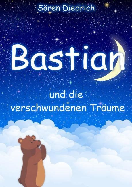 Cover-Bild Bastian und die verschwundenen Träume
