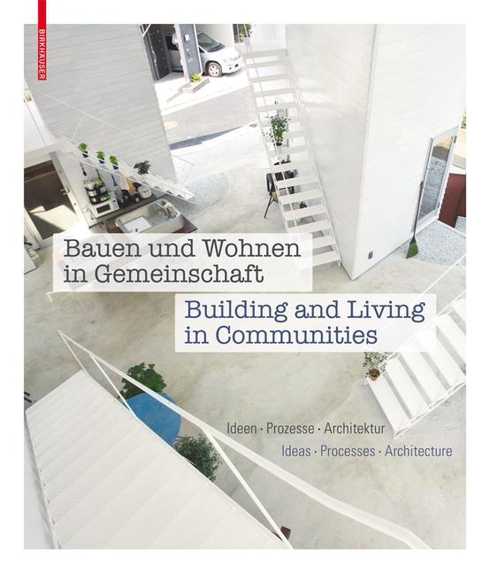 Cover-Bild Bauen und Wohnen in Gemeinschaft / Building and Living in Communities