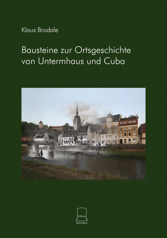 Cover-Bild Bausteine zur Ortsgeschichte von Untermhaus und Cuba