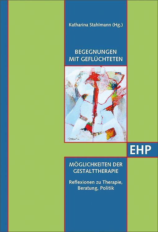 Cover-Bild Begegnungen mit Geflüchteten - Möglichkeiten der Gestalttherapie