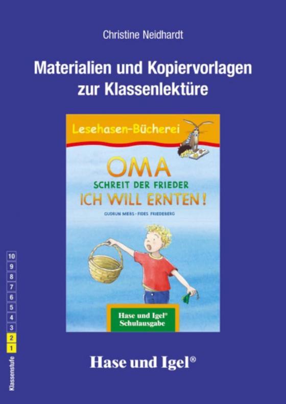 Cover-Bild Begleitmaterial: OMA, schreit der Frieder. ICH WILL ERNTEN!