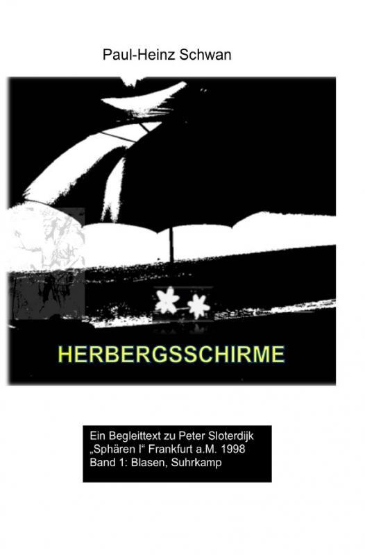"Cover-Bild Begleittexte zu Peter Sloterdijk ""Sphären"" / Herbergsschirme"