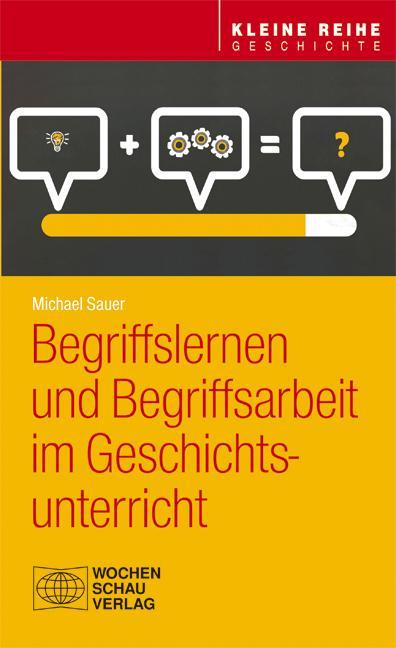 Cover-Bild Begriffslernen und Begriffsarbeit im Geschichtsunterricht